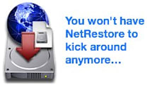 Farewell to a friend: NetRestore goes EOL
