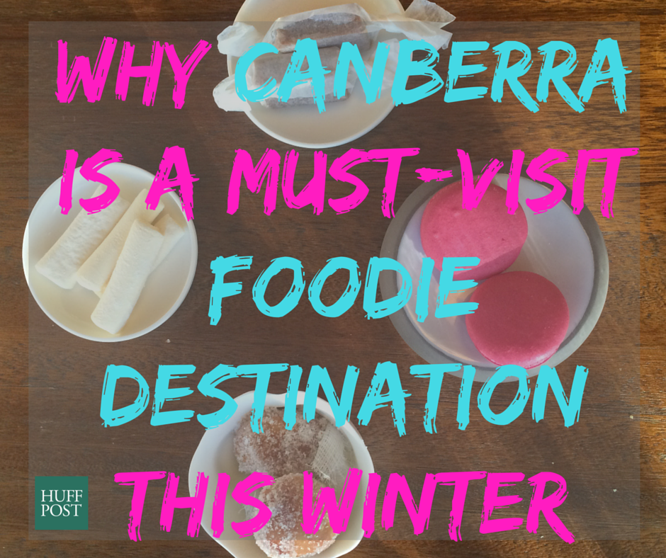 Why Canberra Is A Must-Visit Foodie Getaway This