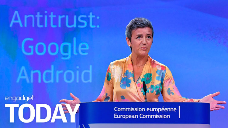Europe fines Google a record-breaking $5 billion over Android | Engadget Today