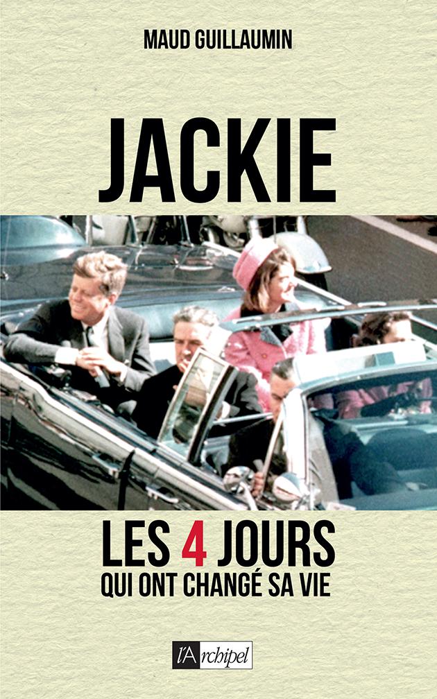 Comment Jackie Kennedy a fait entrer son mari dans l'histoire des