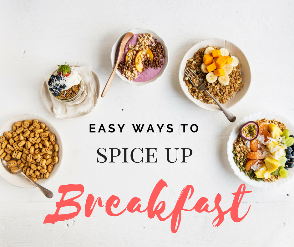 5 Super Easy Ways To Spice Up Your Brekkie