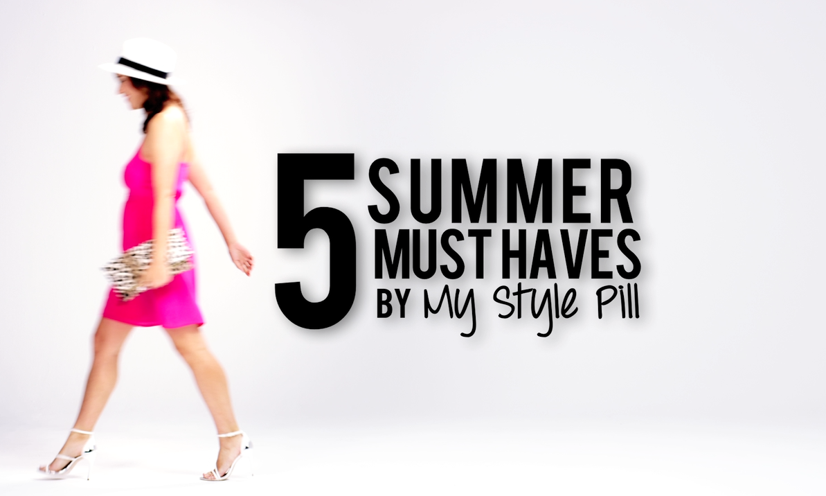 5 Summer Must Haves