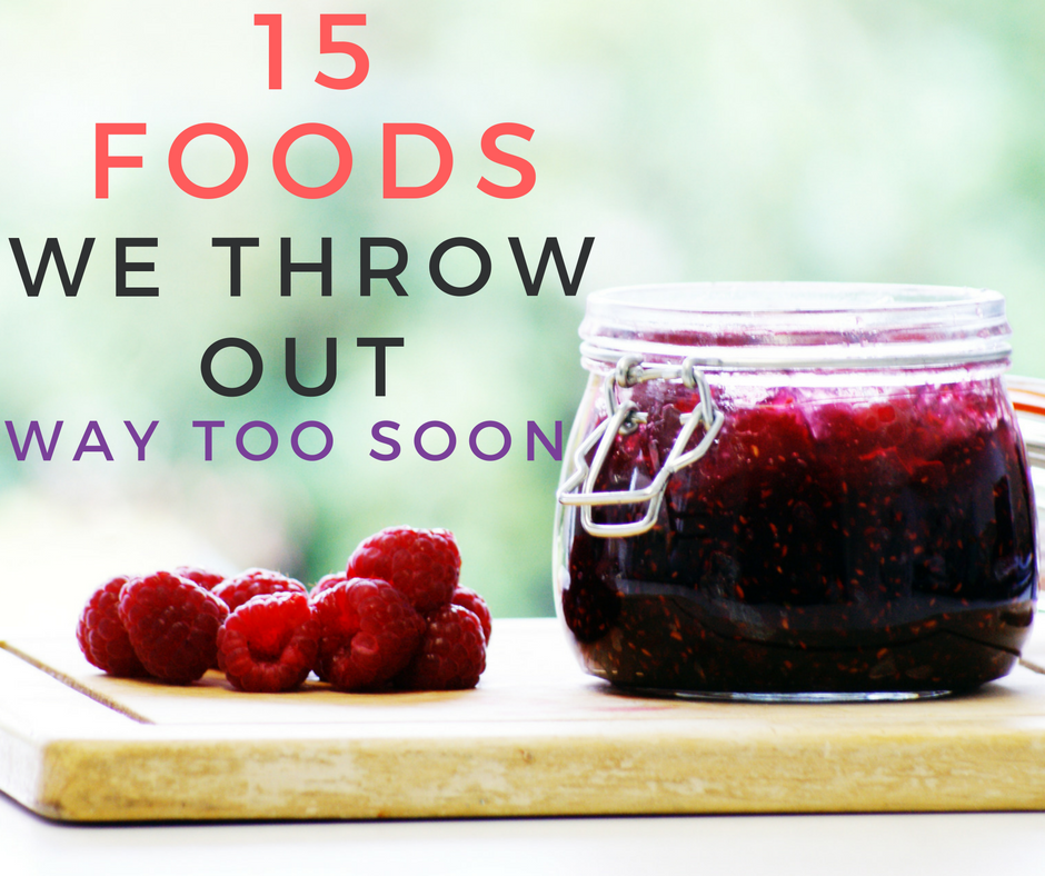 We're Throwing Out These 15 Foods Way Too