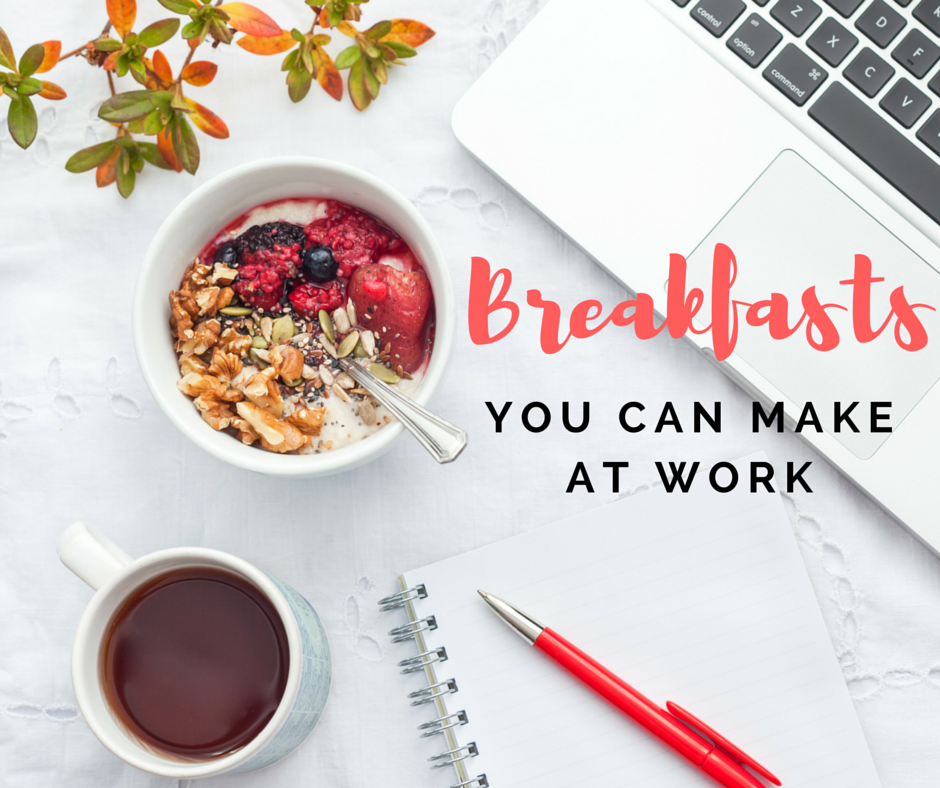 10 Healthy Breakfasts You Can Make At Work In Under 5