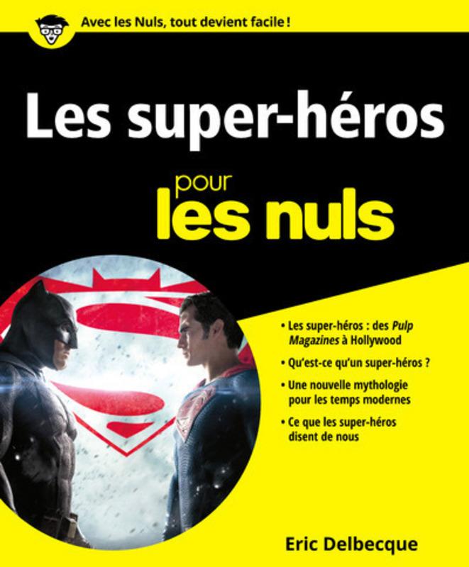 Ce que les super-héros représentent pour notre