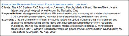 for instance my stint as an entrepreneur at plaza communications appeared on the addendum with clients edited for privacy here as follows