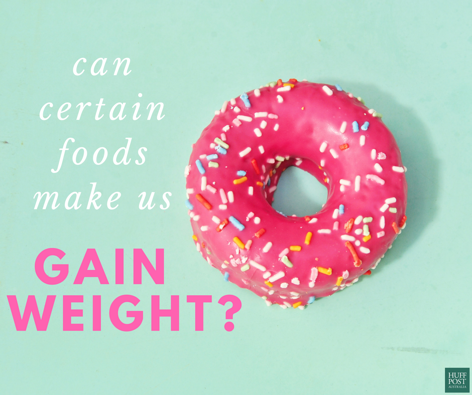 We Found Out If Certain Foods Really Cause Weight