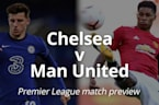 Chelsea v Man Utd: Premier League match previe